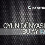 oyun_dunyasi_bu_ay