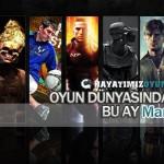 oyun_dunyasi_bu_ay_mart