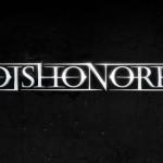 Dishonored'ın Çıkış Tarihi + Kutu Tasarımı