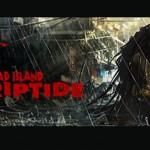 DeadIsland_Riptide