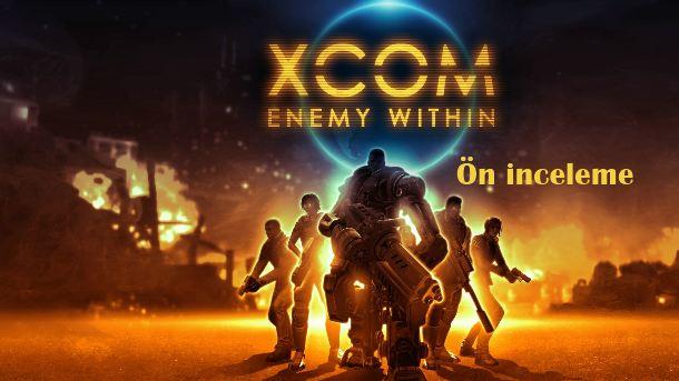 XCOM Enemy Within on inceleme