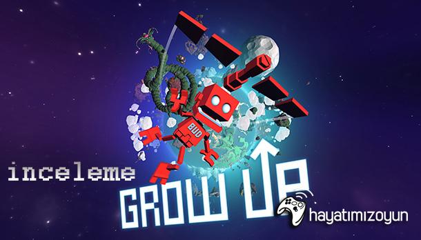 Grow Up İnceleme