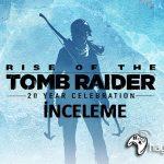 rise-of-the-tomb-raider-20-year-celebration-inceleme
