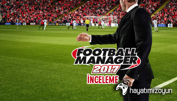 football-manager-2017-inceleme